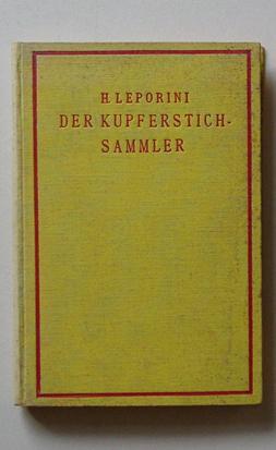 Der Kupferstichsammler.: Leporini, Heinrich
