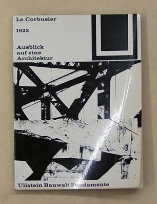 1922. Ausblick auf eine Architektur.: Le Corbusier