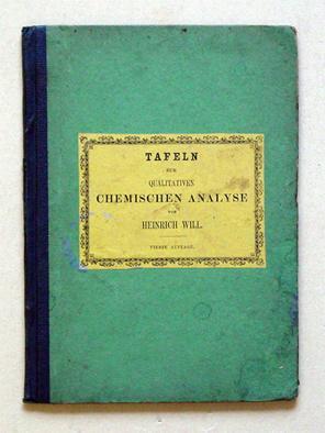 Tafeln zur qualitativen chemischen Analyse.: Will, Heinrich