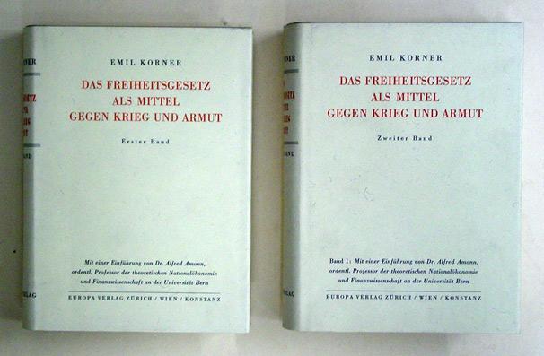 Das Freiheitsgesetz als Mittel gegen Krieg und Armut. Mit einer Einführung von Dr. Alfred ...