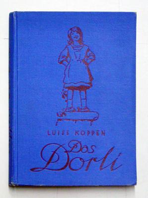Das Dorli. Eine heitere Kindergeschichte.: Koppen, Luise -