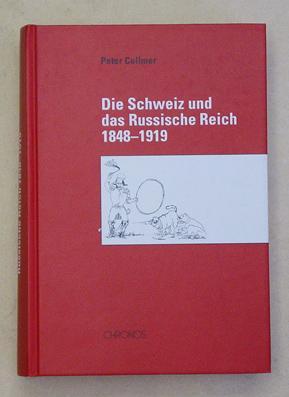 Die Schweiz und das Russische Reich 1848-1919.: Collmer, Peter
