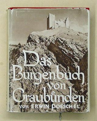 Das Burgenbuch von Graubünden.: Poeschel Erwin