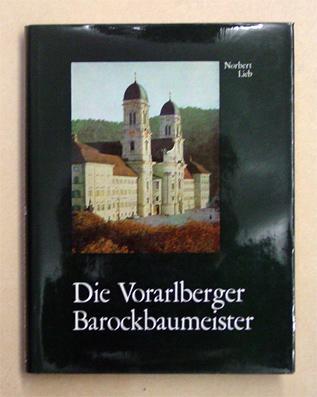 Die Vorarlberger Barockbaumeister.: Lieb, Norbert