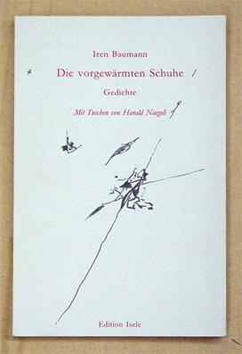Die vorgewärmten Schuhe. Gedichte. Mit Tuschen von H. Naegeli.