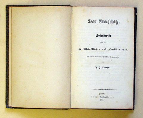 Der Freischütz. Zeitschrift für das gesellschaftliche- und: Leuthy, Johann Jakob