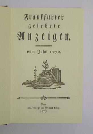 Frankfurter gelehrte Anzeigen. Vom Jahr 1772.: Goethe, Joh. Wolf. v. - Herder usw