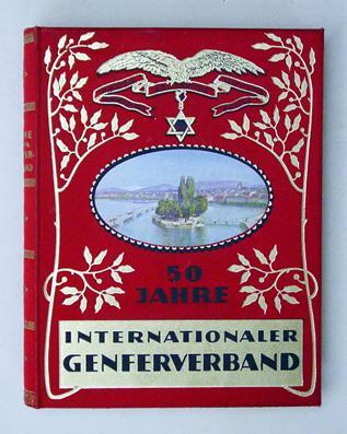 50 Jahre Internationaler Genfer Verband. Sein Wesen: Schweiger, Franz (Hg.)