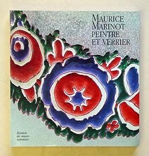 Maurice Marinot - Peintre et verrier.: Marinot, Maurice - Michel Hoog u. Colette Giraudon (Hgg.)