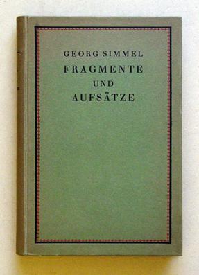 Fragmente und Aufsätze aus dem Nachlass und Veröffentlichungen der letzten Jahre.: Simmel...