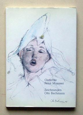 Gedichte Peter Moesser - Zeichnungen von Otto Bachmann.: Moesser, Peter