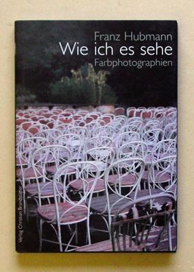 Wie ich es sehe.: Hubmann, Franz