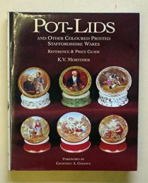 Pot - Lids and other coloured printed Staffordshire wares. Reference and price guide.: Mortimer, K....