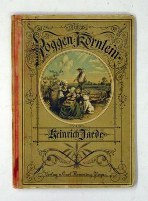 Das Roggenkörnlein. Ein Büchlein für kleine Kinder.: Jäde, Heinrich - Leopold Venus ...