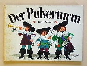 Der Pulverturm.: Schaad, Hans P