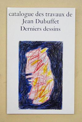 Catalogue des travaux de Jean Dubuffet. Fascicule XXXVIII: Derniers dessins.: Dubuffet, Jean - Max ...