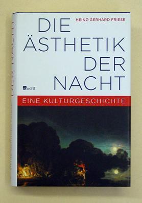 Die Ästhetik der Nacht. Eine Kultugeschichte.: Friese, Heinz-Gerhard