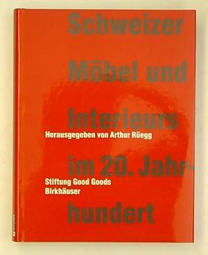 Schweizer Möbel und Interieurs im 20. Jahrhundert.: Rüegg, Arthur (Hg.)