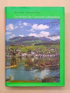 Geschichte der Gemeinde Schmerikon.: Stadler, Alois u. Hanspeter Keller