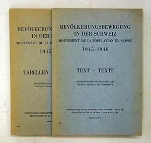 Bevölkerungsbewegung in der Schweiz - Mouvement de la population en Suisse 1945-1948 (2 Bde.)....
