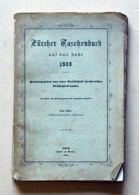 Zürcher Taschenbuch auf das Jahr 1903. Neue Folge, 26. Jahrgang.