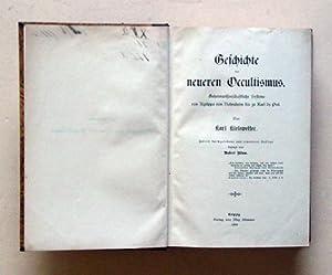 Geschichte des neueren Occultismus. Geheimwissenschaftliche Systeme von Agrippa von Nettesheim bis ...