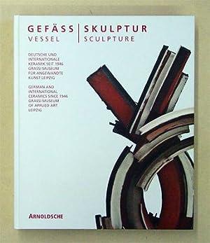 Gefäß - Skulptur - Deutsche und internationale Keramik seit 1946.