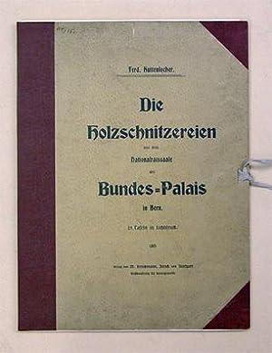 Die Holzschnitzereien aus dem Nationalratssaale des Bundes-Palais: Huttenlocher, Ferdinand