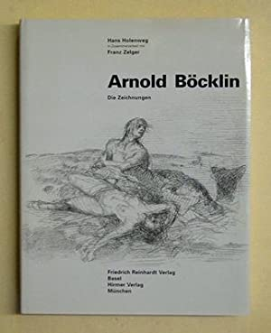 Arnold Böcklin. Die Zeichnungen.: Böcklin, Arnold - Hans Holenweg Hans, Franz Zelger (Hg.)