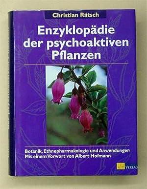 Enzyklopädie der psychoaktiven Pflanzen. Botanik, Ethnopharmakologie und Anwendung.: Rätsch, ...