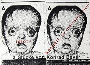 Plakat - 2 Stücke von Konrad Bayer / idiot / kasperl am elektrischen stuhl. Offset.:...