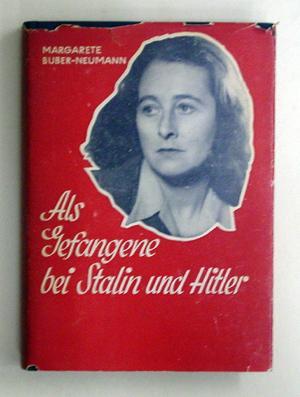 Als Gefangene bei Stalin und Hitler.: Buber-Neumann, Margarete