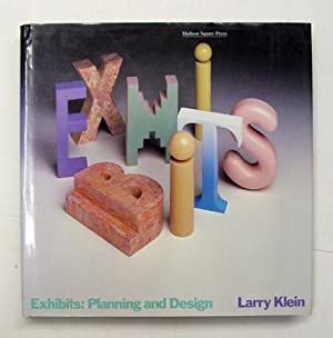 Exhibits: Planning and Design.: Klein, Larry