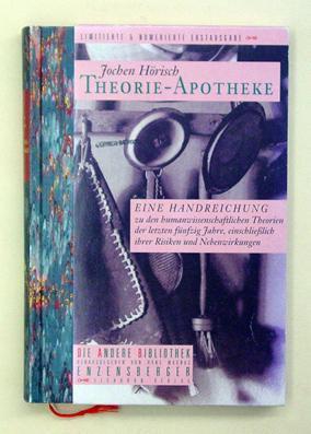 Theorie-Apotheke. Eine Handreichung zu den humanwissenschaftlichen Theorien der letzten fü...