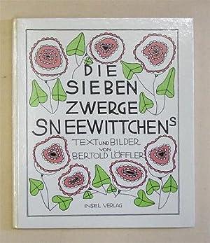 Die sieben Zwerge Sneewittchens.: Löffler, Bertold