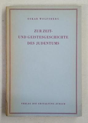 Zur Zeit- und Geistesgeschichte des Judentums.: Wolfsberg, Oskar