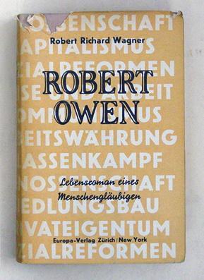 Robert Owen. Lebensroman eines Menschengläubigen.: Wagner, Richard Robert