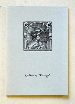 Die 67 Artikel Huldrych Zwinglis.: Zwingli, Huldrych