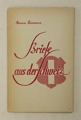 Briefe aus der Schweiz.: Siemsen, Anna
