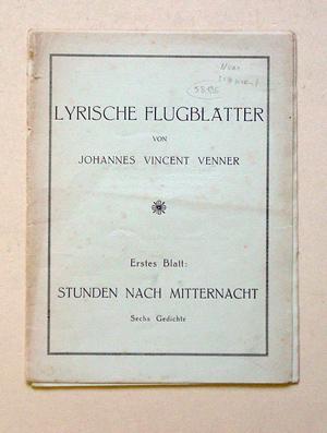 Lyrische Flugblätter. Erstes Blatt: Stunden nach Mitternacht. Sechs Gedichte.: Venner, ...