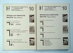 Internationales Holzbau-Forum 10 (2 Bde.). Öffentlich genutzte Bauten. «Weg und Raum&...