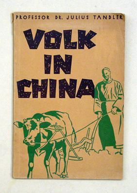 Volk in China. Erlebnisse und Erfahrungen.: Tandler, Julius