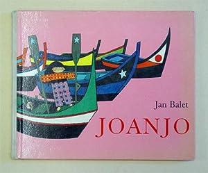 Joanjo. Eine Geschichte aus Portugal.: Balet, Jan