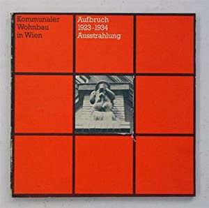 Kommunaler Wohnbau in Wien. Aufbruch - 1923-1934: Mang, Karl u.