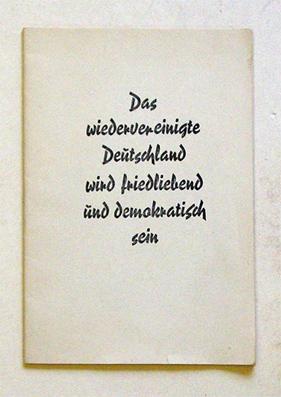 Das wiedervereinigte Deutschland wird friedliebend und demokratisch sein.: Ausschuss der Nationalen...