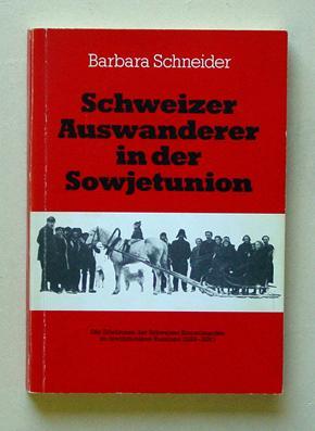 Schweizer Auswanderer in der Sowjetunion. Die Erlebnisse der Schweizer Kommunarden im revolution&...