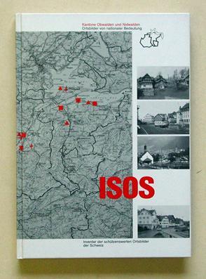 ISOS. Inventar der schützenswerten Ortsbilder in der Schweiz. Ortsbilder von nationaler ...