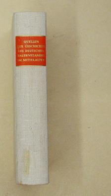 Quellen zur Geschichte des deutschen Bauernstandes im Mittelalter.: Franz, Günther (Hg.)