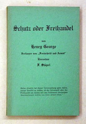 Schutz oder Freihandel. (Reprint).: George, Henry