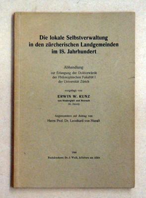 Die lokale Selbstverwaltung in den zürcherischen Landgemeinden: Kunz, Erwin W